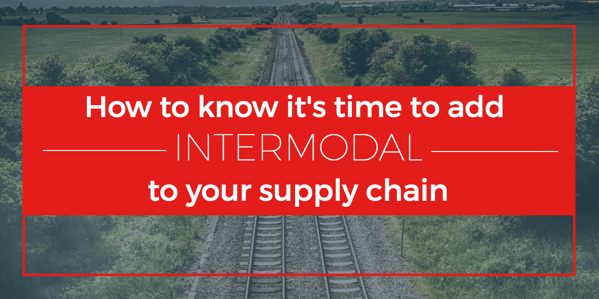 add intermodal to your supply chain