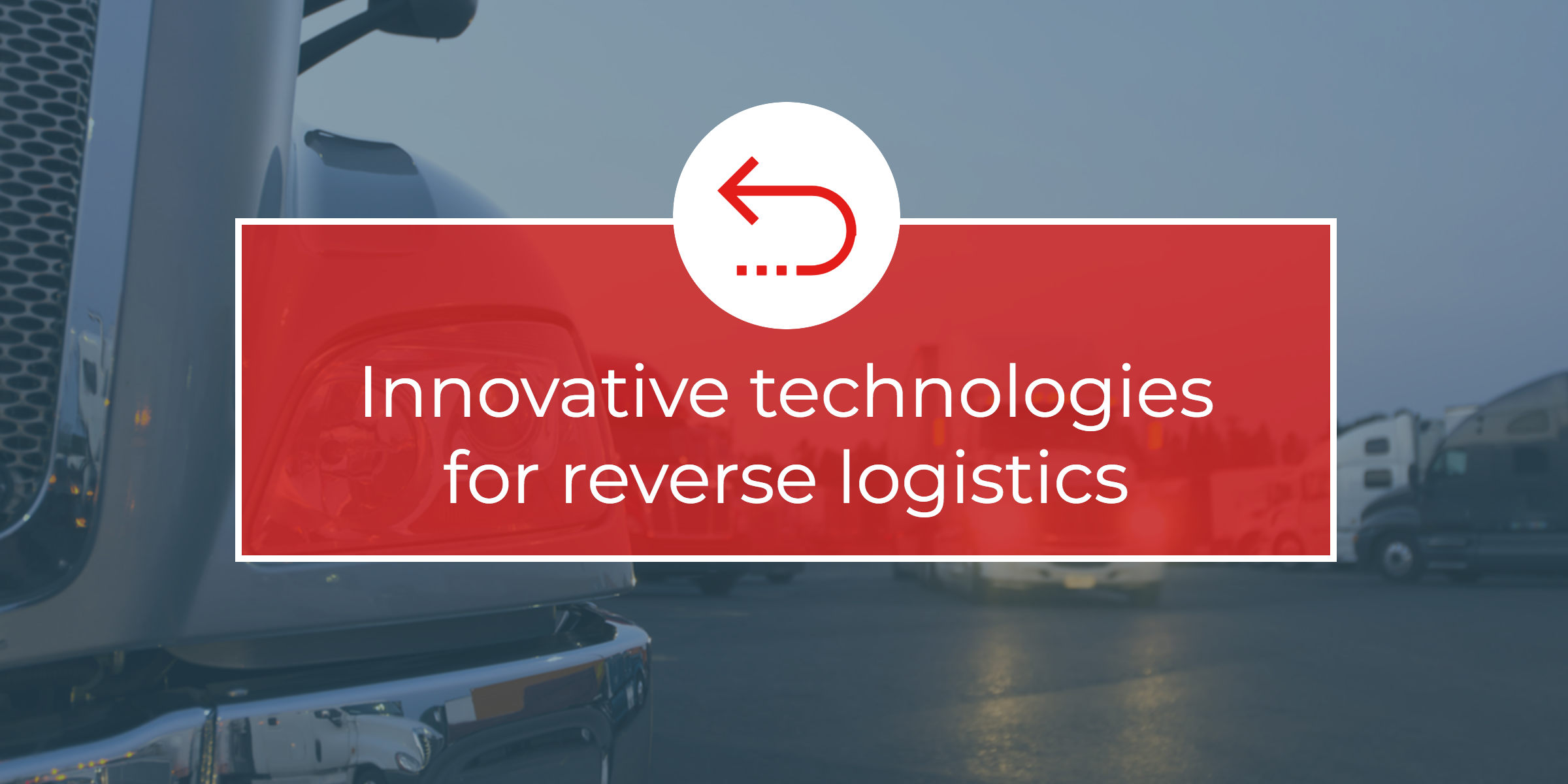 innovative-tech-for-reverse-logistics